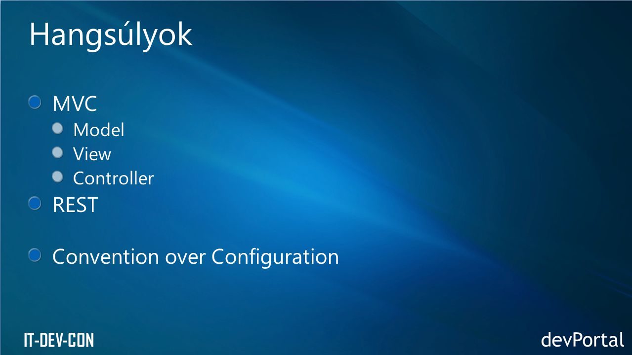 Hangsúlyok MVC REST Convention over Configuration Model View