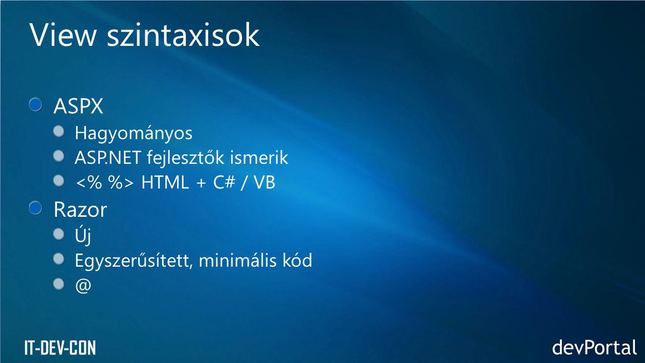 View szintaxisok ASPX Razor Hagyományos ASP.NET fejlesztők ismerik