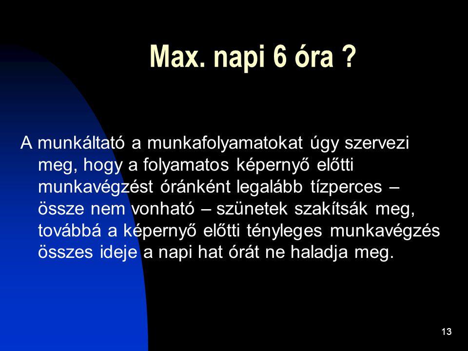 Max. napi 6 óra