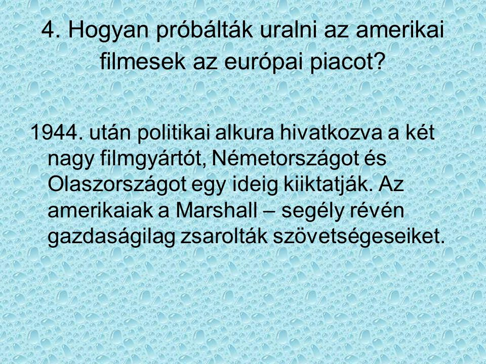 4. Hogyan próbálták uralni az amerikai filmesek az európai piacot