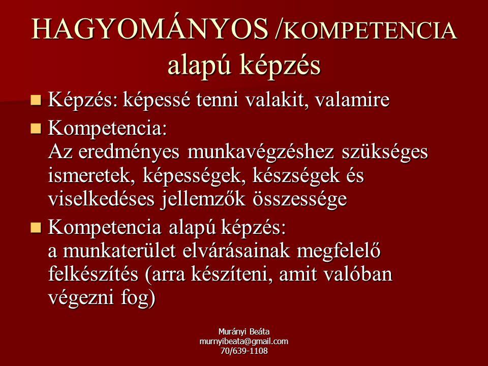 HAGYOMÁNYOS /KOMPETENCIA alapú képzés