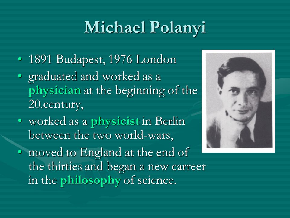 Michael Polanyi 1891 Budapest, 1976 London