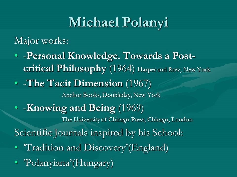 Michael Polanyi Major works: