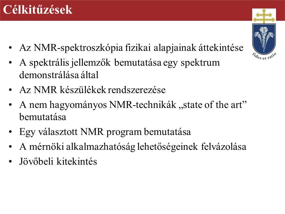 Célkitűzések Az NMR-spektroszkópia fizikai alapjainak áttekintése