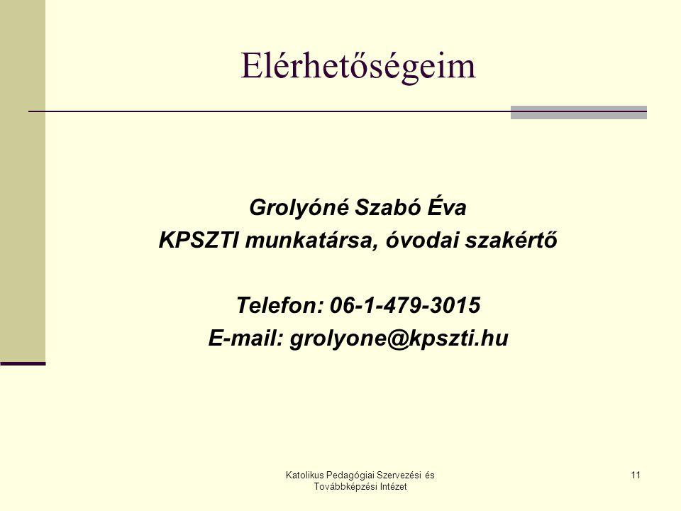 KPSZTI munkatársa, óvodai szakértő E-mail: grolyone@kpszti.hu