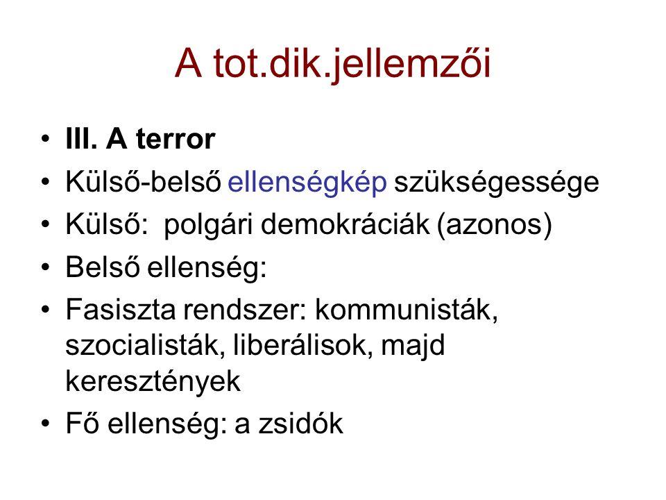 A tot.dik.jellemzői III. A terror
