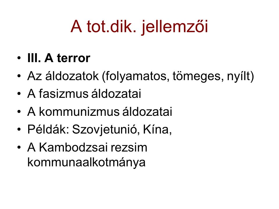A tot.dik. jellemzői III. A terror