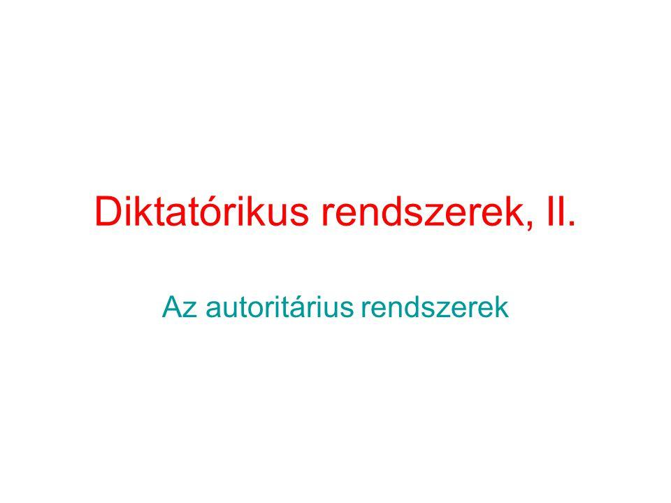 Diktatórikus rendszerek, II.