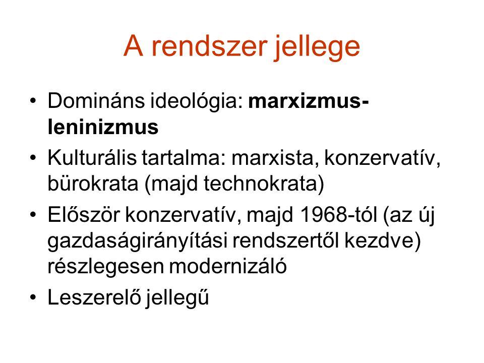 A rendszer jellege Domináns ideológia: marxizmus-leninizmus