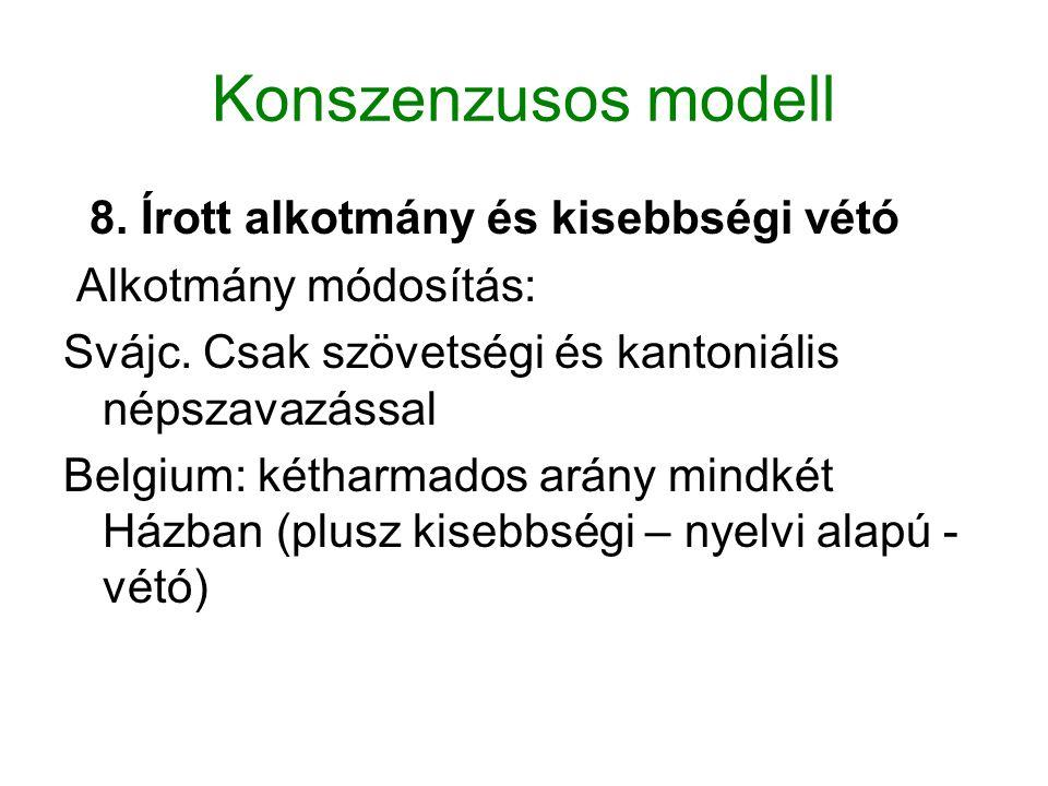 Konszenzusos modell 8. Írott alkotmány és kisebbségi vétó