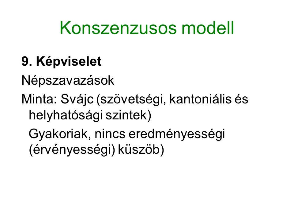 Konszenzusos modell 9. Képviselet Népszavazások