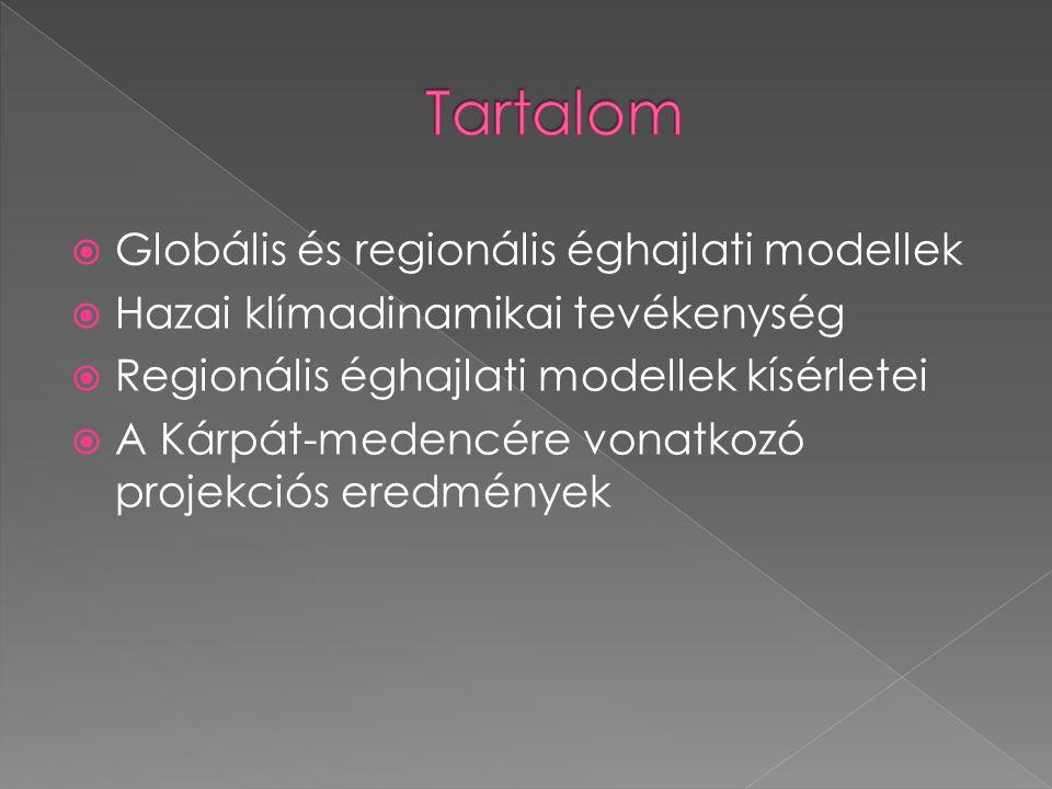 Tartalom Globális és regionális éghajlati modellek