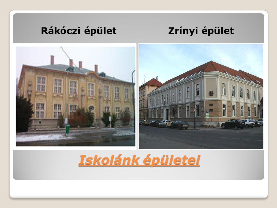 Rákóczi épület Zrínyi épület Iskolánk épületei