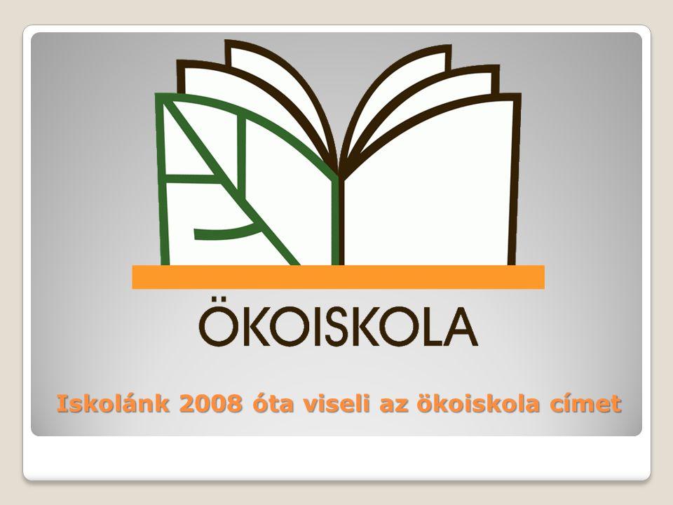 Iskolánk 2008 óta viseli az ökoiskola címet
