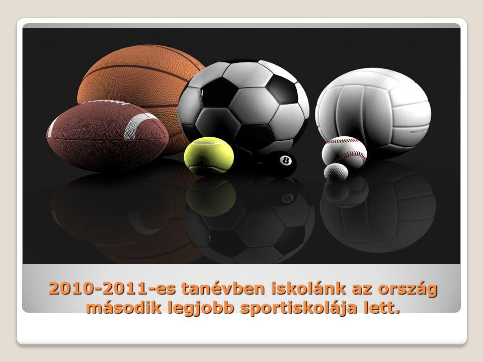 2010-2011-es tanévben iskolánk az ország második legjobb sportiskolája lett.