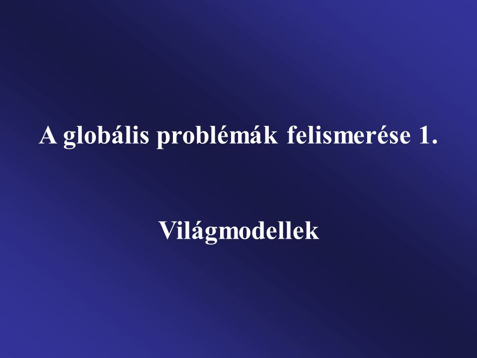 A globális problémák felismerése 1.