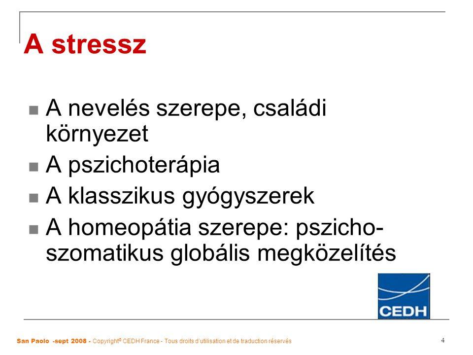 A stressz A nevelés szerepe, családi környezet A pszichoterápia