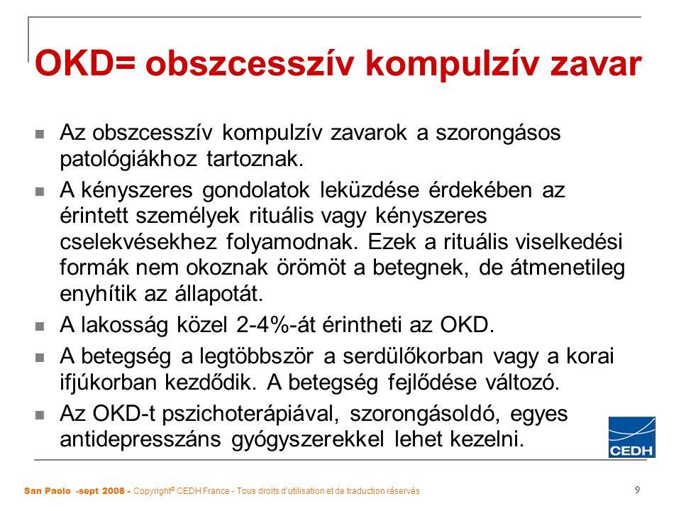 OKD= obszcesszív kompulzív zavar