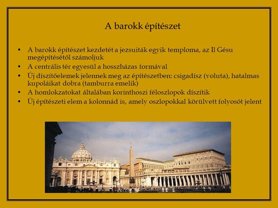 A barokk építészet A barokk építészet kezdetét a jezsuiták egyik temploma, az Il Gésu megépítésétől számoljuk.