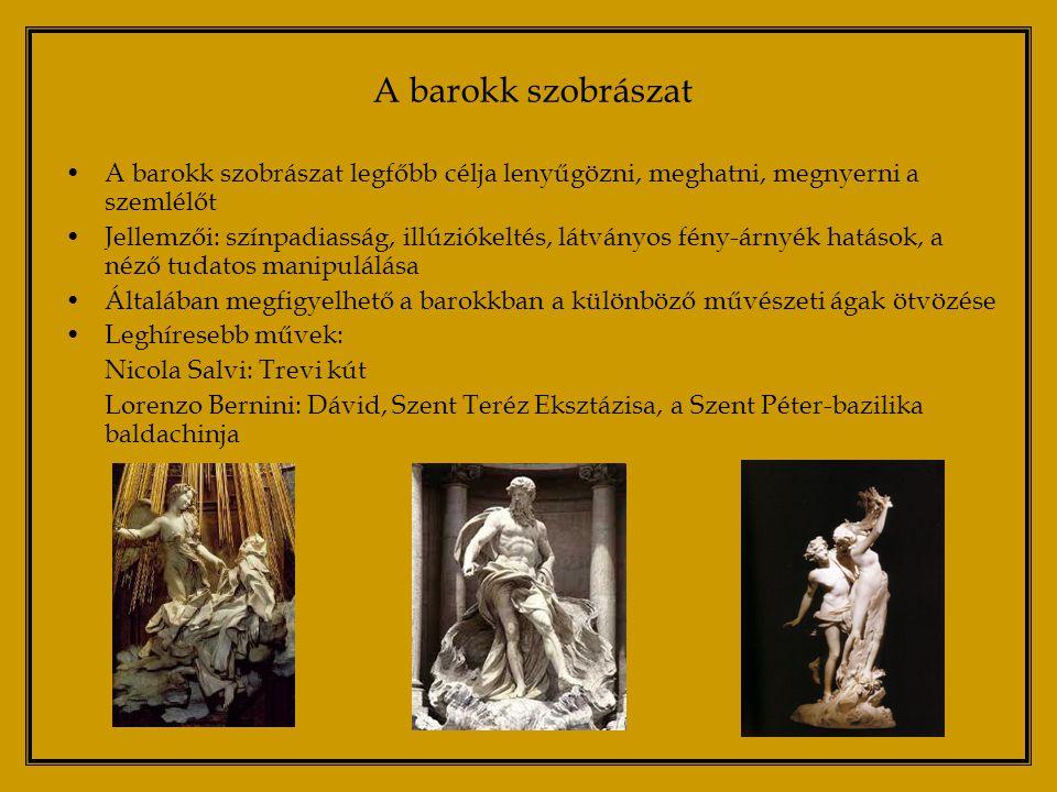 A barokk szobrászat A barokk szobrászat legfőbb célja lenyűgözni, meghatni, megnyerni a szemlélőt.