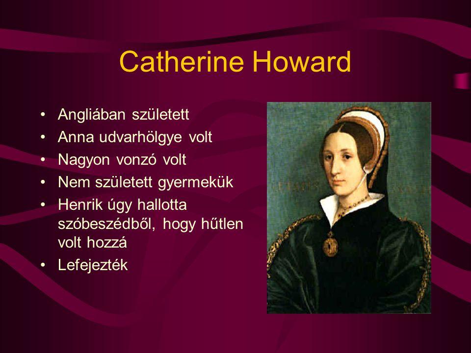 Catherine Howard Angliában született Anna udvarhölgye volt