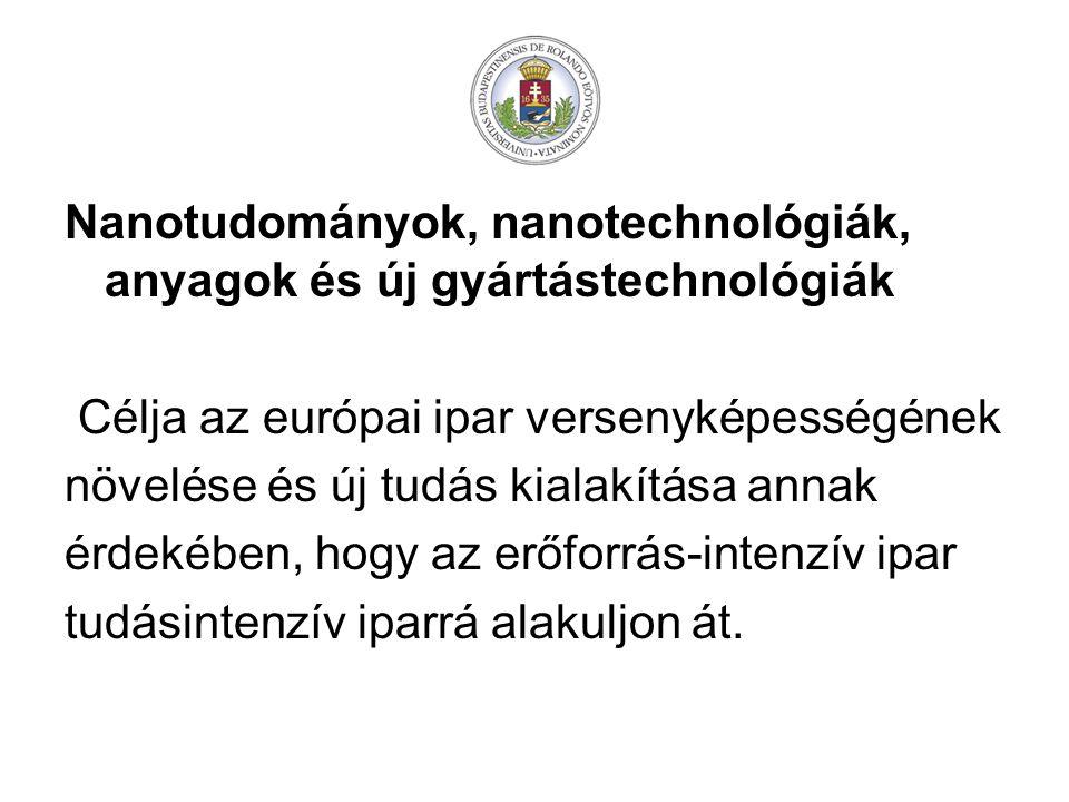 Nanotudományok, nanotechnológiák, anyagok és új gyártástechnológiák