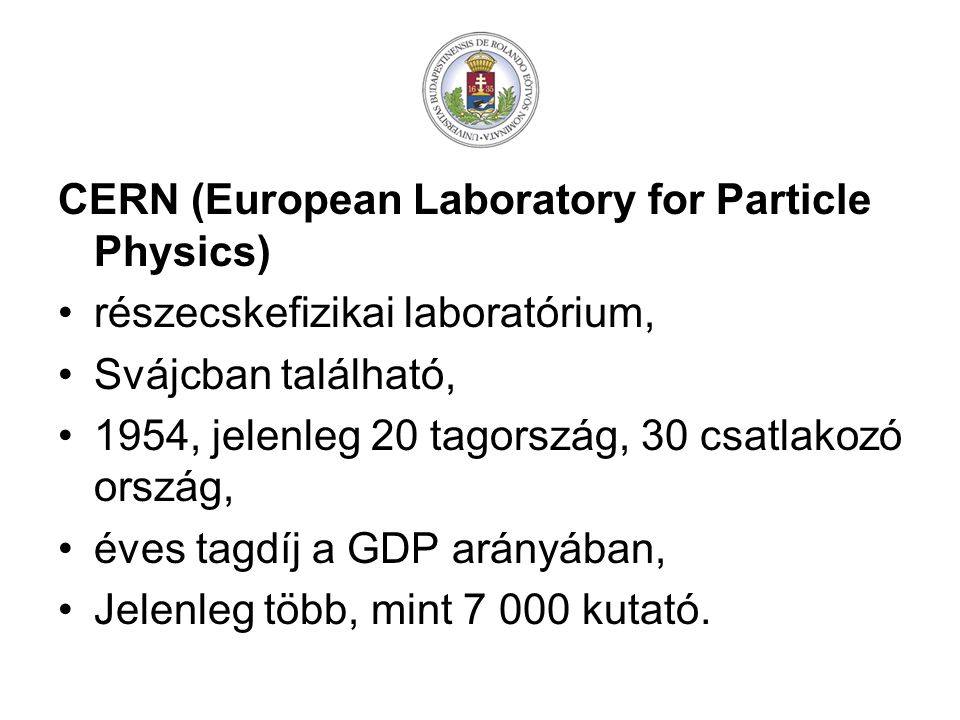CERN (European Laboratory for Particle Physics)