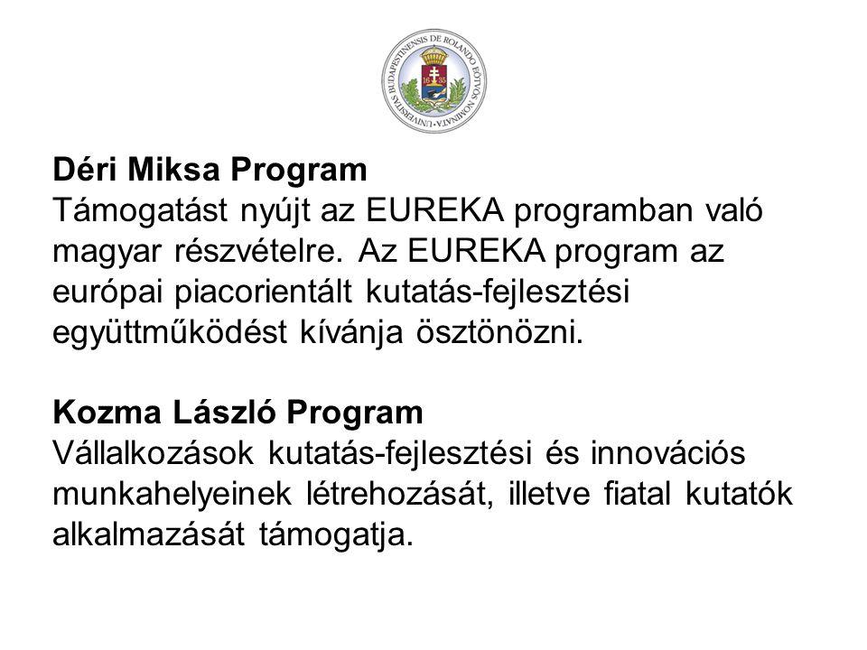 Déri Miksa Program Támogatást nyújt az EUREKA programban való. magyar részvételre. Az EUREKA program az.