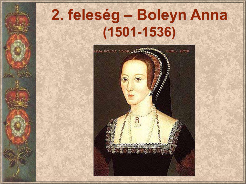 2. feleség – Boleyn Anna (1501-1536)