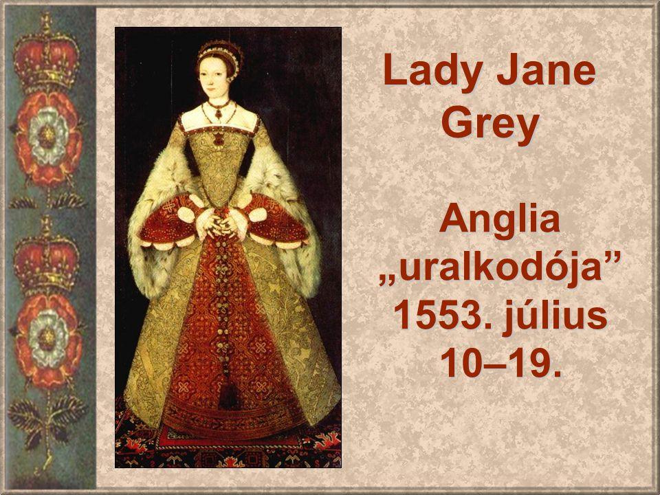 "Anglia ""uralkodója 1553. július 10–19."