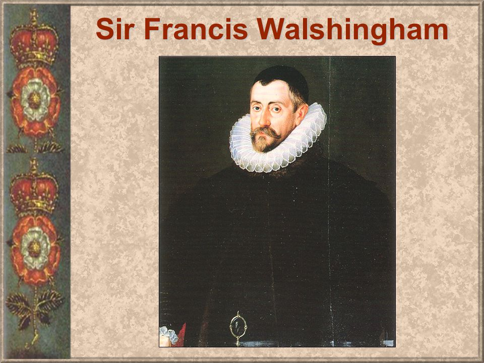 Sir Francis Walshingham