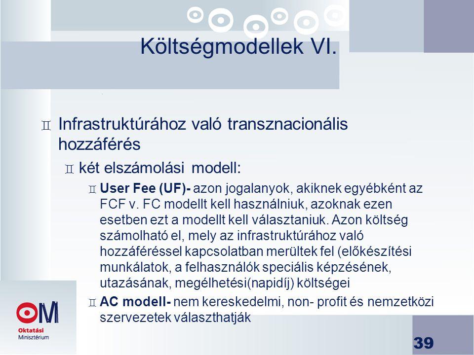 Költségmodellek VI. Infrastruktúrához való transznacionális hozzáférés