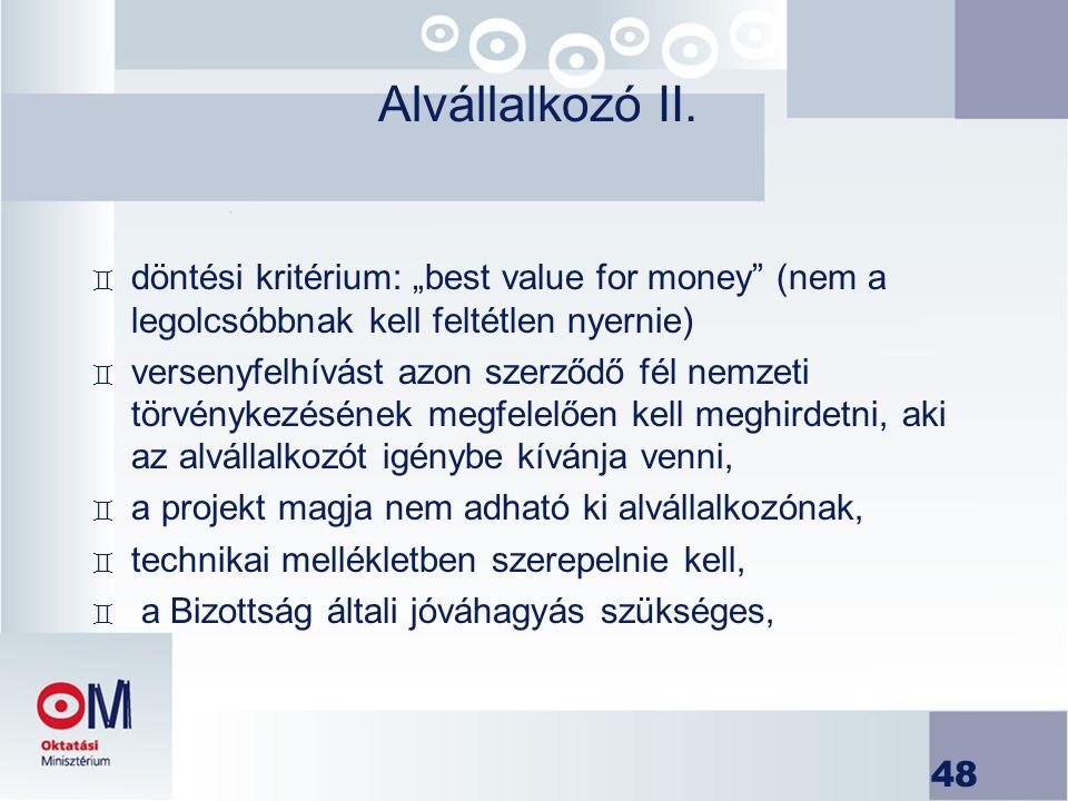 """Alvállalkozó II. döntési kritérium: """"best value for money (nem a legolcsóbbnak kell feltétlen nyernie)"""