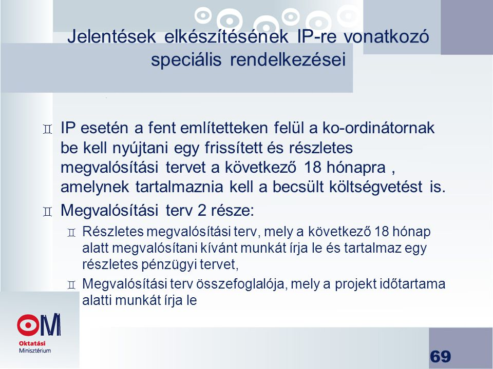 Jelentések elkészítésének IP-re vonatkozó speciális rendelkezései