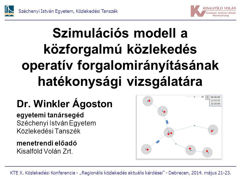 Szimulációs modell a közforgalmú közlekedés operatív forgalomirányításának hatékonysági vizsgálatára