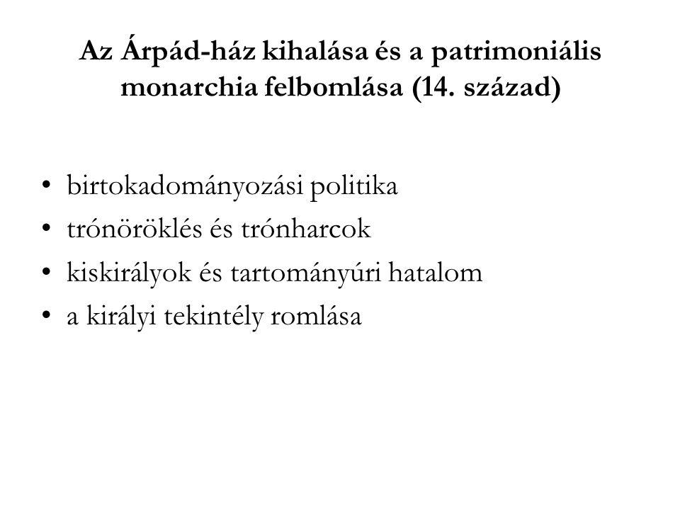 Az Árpád-ház kihalása és a patrimoniális monarchia felbomlása (14