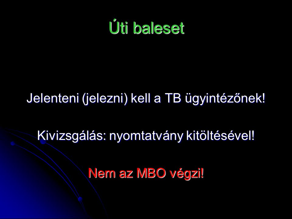 Úti baleset Jelenteni (jelezni) kell a TB ügyintézőnek!