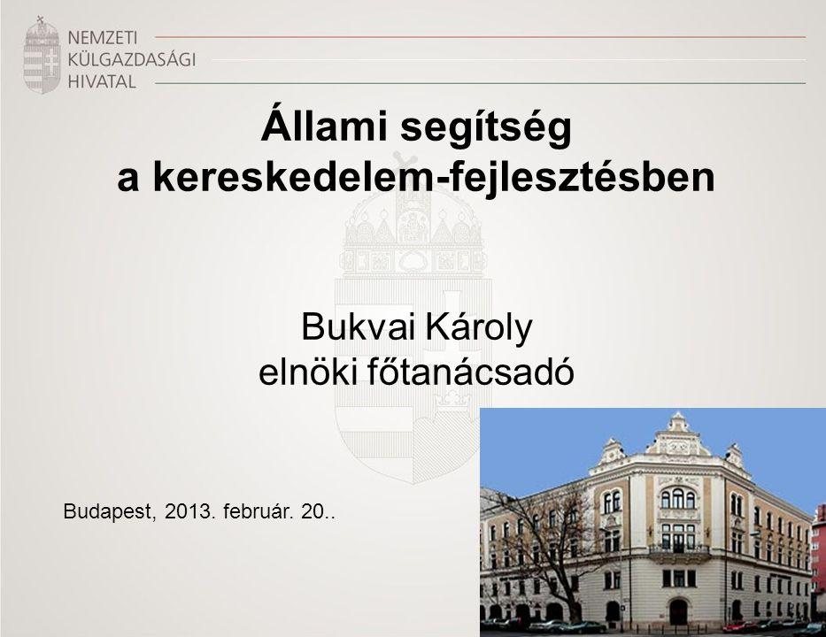 Állami segítség a kereskedelem-fejlesztésben Bukvai Károly elnöki főtanácsadó