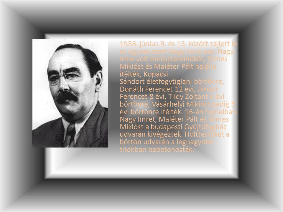 1958. június 9. és 15. között zajlott le az úgynevezett Nagy Imre-per