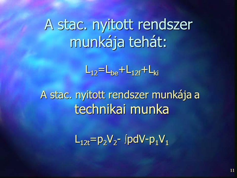A stac. nyitott rendszer munkája tehát: