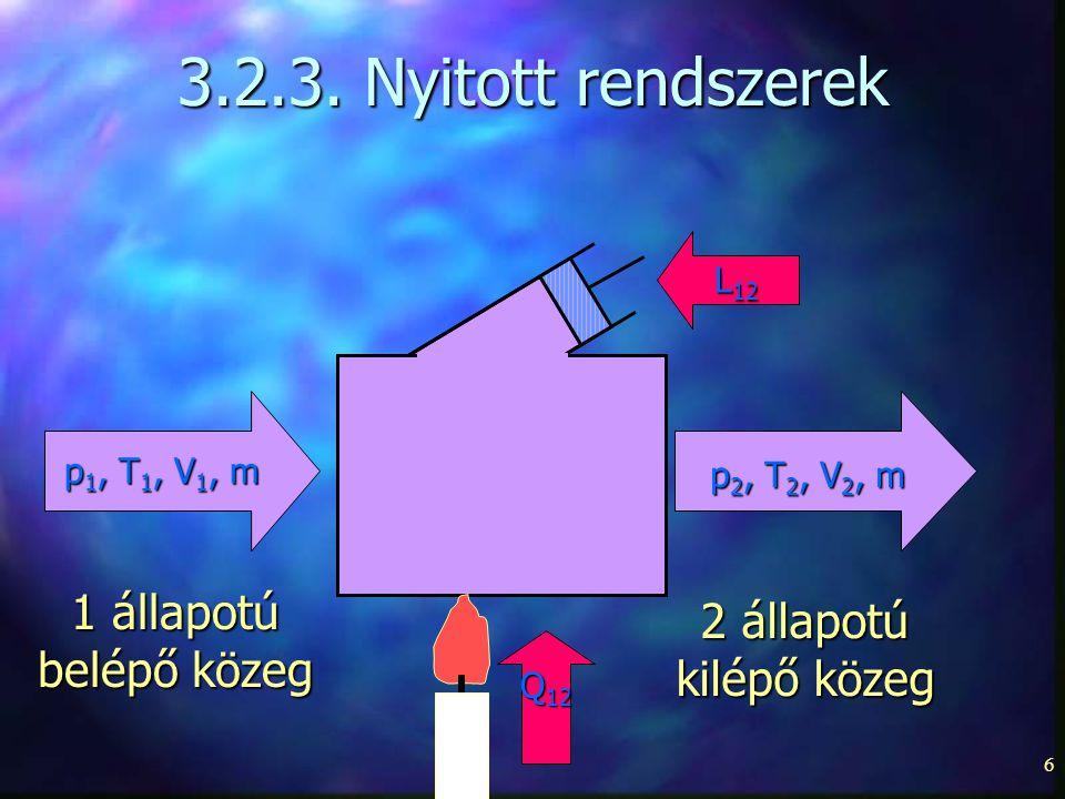 3.2.3. Nyitott rendszerek 1 állapotú 2 állapotú belépő közeg