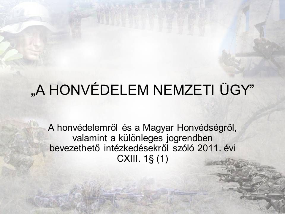 """""""A HONVÉDELEM NEMZETI ÜGY"""