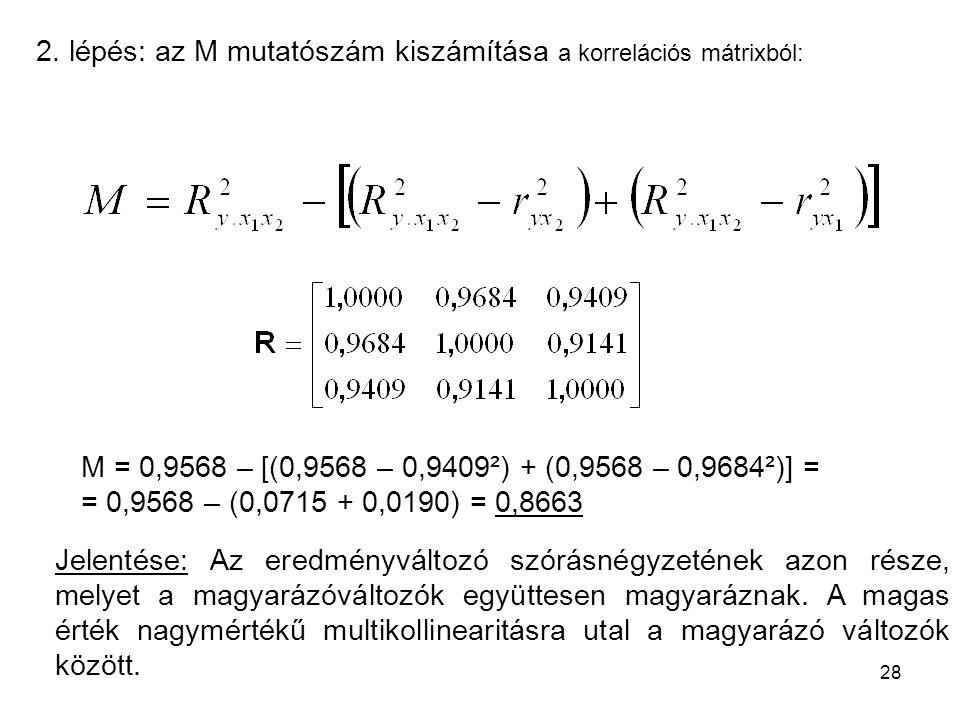 2. lépés: az M mutatószám kiszámítása a korrelációs mátrixból: