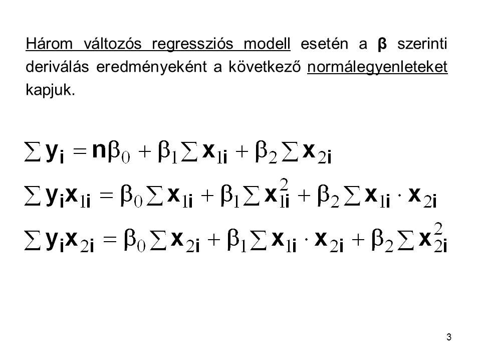 Három változós regressziós modell esetén a β szerinti deriválás eredményeként a következő normálegyenleteket kapjuk.