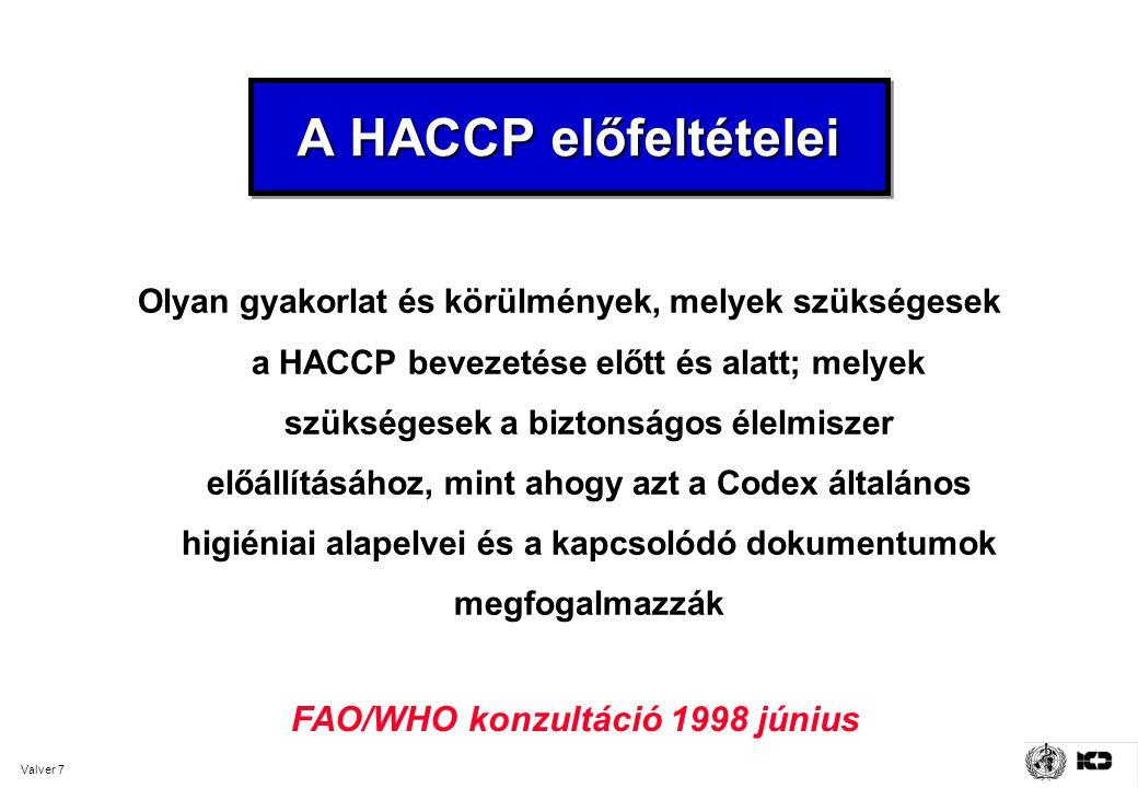 A HACCP előfeltételei FAO/WHO konzultáció 1998 június