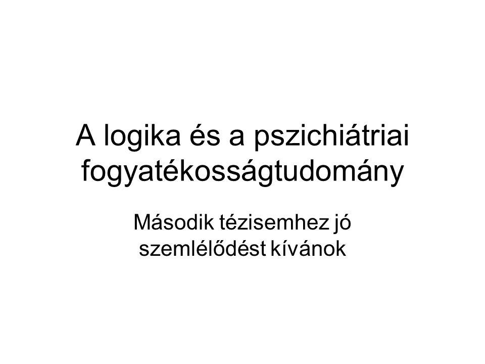 A logika és a pszichiátriai fogyatékosságtudomány