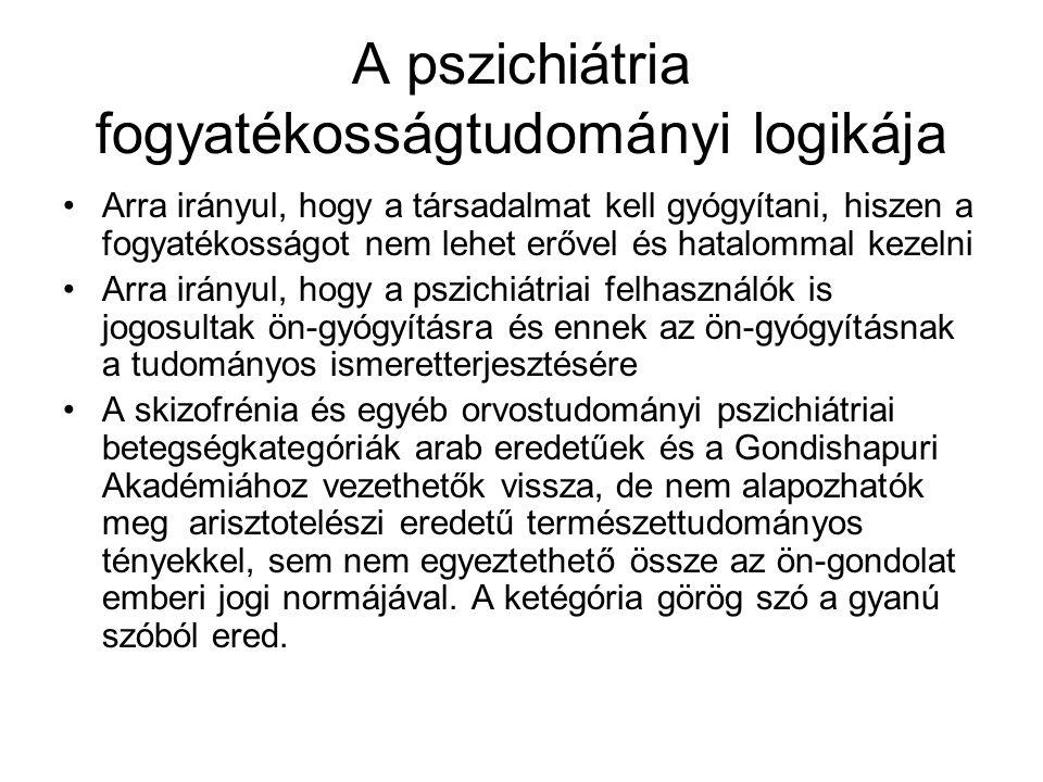 A pszichiátria fogyatékosságtudományi logikája