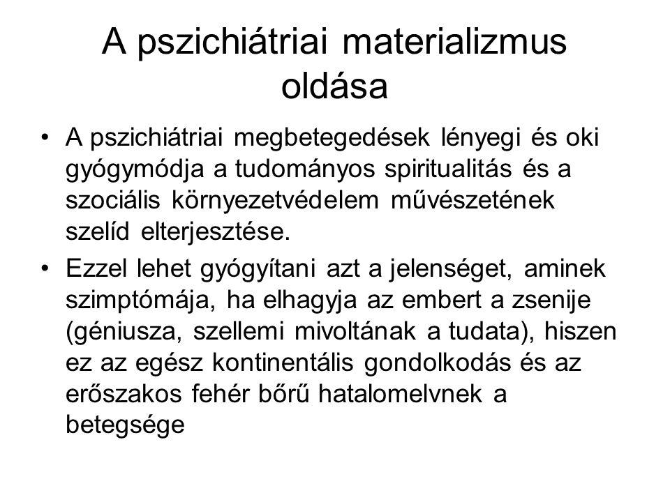 A pszichiátriai materializmus oldása
