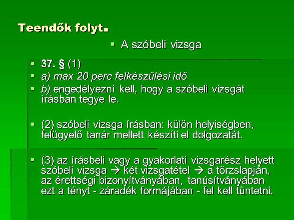 Teendők folyt. A szóbeli vizsga 37. § (1)