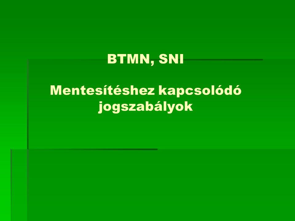 BTMN, SNI Mentesítéshez kapcsolódó jogszabályok
